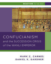 image of Confucianism and the Succession Crisis of the Wanli Emperor, 1587: