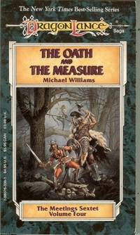 THE OATH AND THE MEASURE: The Meetings Sextet Voilume Four (Dragonlance)