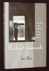 Harlem Crossroads: Black Writers and the Photograph in the Twentieth Century by  Sara Blair - Hardcover - 2007 - from A&D Books and Biblio.co.uk