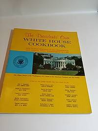 The Presidents' Own White House Cookbook by  Robert (Compiler) Jones - Paperback - 1968 - from Ruth Reaser and Biblio.com