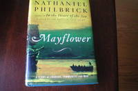Mayflower A Story of Courage, Community, and War by Nathaniel Philbrick - 1st - 2006 - from Masons' Books (SKU: 1702)
