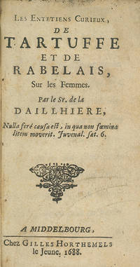 Les Entetiens Curieux, de Tartuffe et de Rabelais, sur les Femmes. Par le Sr. de la Daillhiere [pseud]