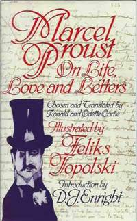 Marcel Proust On Life, Love and Letters