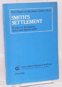 image of Smith's settlement: events in Zimbabwe since 3rd March 1978