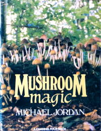 Mushroom magic by  M Jordan - Paperback - 1st edition - 1989 - from Acanthophyllum Books and Biblio.com