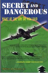 Secret and Dangerous: Night of the Son Tay POW Raid