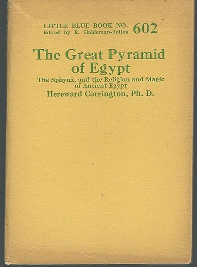 GREAT PYRAMID OF EGYPT The Sphynx, and the Religion and Magic of Ancient Egypt, Carrington, Hereward