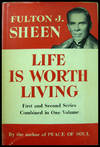 image of Life Is Worth Living: First and Second Series Combined in One Volume