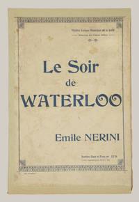 Le Soir De Waterloo épisode Musical En Deux Actes Poème De Mrs Eug Et Ed Adenis Théâtre Lyrique Municipal De La Gaîté Direction Des Freres
