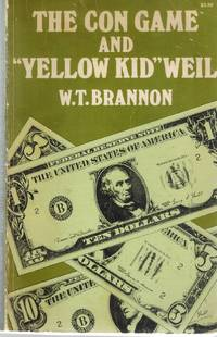 """The con game and """"Yellow Kid"""" Weil  The autobiography of the famous con  artist as told..."""