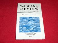 Wascana Review of Contemporary Poetry and Short Fiction : Thirty Year Retrospective : 1966 - 1996 [Volume 32, Number 1 and 2, Spring and Fall, 1997]