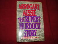 image of Arrogant Aussie. The Rupert Murdoch Story