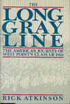 image of The Long Gray Line. [Grey] : The American journey of West Point's class of 1966. Reveals the true heart of the military over the past quarter century as told through the lives of three classmates.