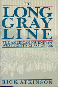 The Long Gray Line. [Grey] : The American journey of West Point's class of 1966. Reveals the true heart of the military over the past quarter century as told through the lives of three classmates. by  Robert Anthony]  Mary Reilly; jacket design - Hardcover - 1989 - from Joseph Valles - Books and Biblio.com
