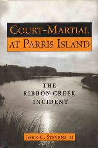 image of Court-Martial at Parris Island the Ribbon Creek Incident