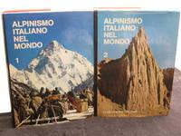 Alpinismo Italiano Nel Mondo. 2 volumes.