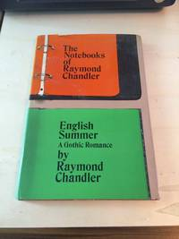 image of The Notebooks of Raymond Chandler and English Summer: A Gothic Romance