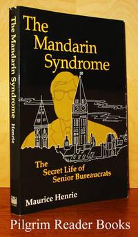 The Mandarin Syndrome: The Secret Life of Senior Bureaucrats.