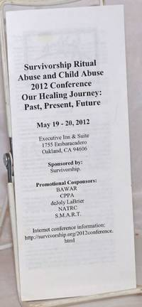 image of Survivorship Ritual Abuse and Child Abuse 2012 Conference, Our Healing Journey: past, present, future [brochure] May 19-20, 2012