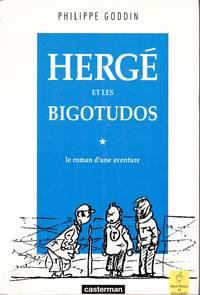 Hergé et les Bigotudos.  Le roman d'une aventure.