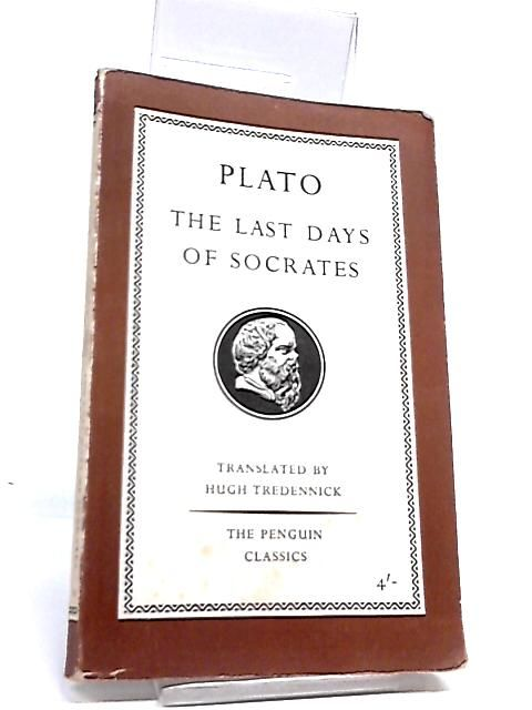 plato last days of socrates 1 plato's apology of socrates how you, men of athens, have been affected by my accusers, i do 17a not know 1 for my part, even i nearly forgot myself because of.