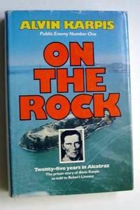 On the Rock: Twenty-Five Years in Alcatraz