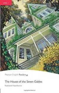 House of the Seven Gables, The, Level 1, Pearson English Readers (2nd Edition) (Penguin Readers:...