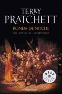 RONDA DE NOCHE (TERRY PRATCHETT) MUNDODISCO 29 (DEBOLSILLO) MUNDODISCO 29