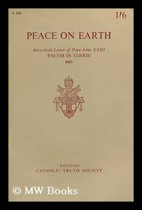 Encyclical letter = (Pacem in Terris) / of His Holiness John XXIII by Divine Providence Pope to...