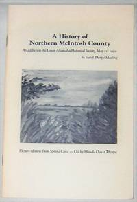 A History of Northern McIntosh County(GA): An Address to the Lower Altamaha Historical Society, May 21, 1992