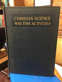 CHRISTIAN SCIENCE WAR TIME ACTIVITIES