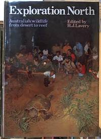 Exploration North: Australia's Wildlife from Desert to Reef by  H. J. --  Editor Lavery - First Edition - 1978 - from Syber's Books ABN 15 100 960 047 (SKU: 0200187)