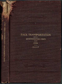 Manual of Pack Transportation: Quartermaster Corps (1917) by Henry W. Daly; (H. W. Daly) - Hardcover - 1917 - from Sunset Books and Biblio.com