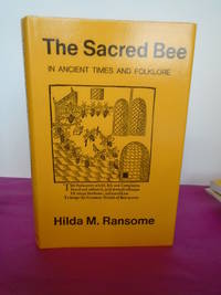 THE SACRED BEE IN ANCIENT TIMES AND FOLKLORE