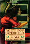 image of Painting and Experience in Fifteenth-Century Italy: A Primer in the Social History of Pictorial Style