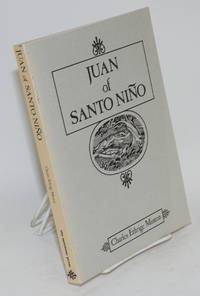 Juan of Santo Nino. An Authentic Account of Pioneer Life in New Mexico 1863-1864 by  Charles Ethrige Minton - 1973 - from Bolerium Books Inc., ABAA/ILAB (SKU: 218619)