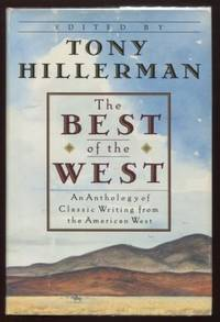 The Best of the West ;  An Anthology of Classic Writing from the American  West  An Anthology of Classic Writing from the American West