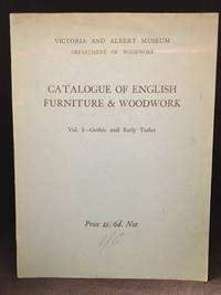 image of Catalogue of English Furniture & Woodwork; Vol.I. - Gothic and Early Tudor