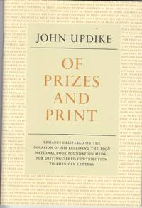 Of Prizes and Print. Remarks Delivered on the Occasion of His Receiving  the 1998 National Book...