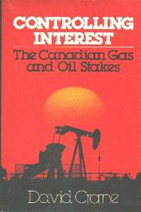 image of .Controlling Interest. The Canadian Gas and Oil Stakes