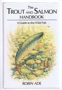 The Trout and Salmon Handbook - A Guide to the Wild Fish