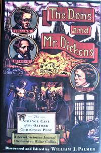 image of The Dons and Mr. Dickens. the Strange Case of the Oxford Christmas Plot