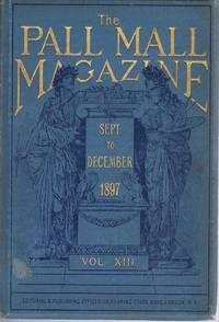 image of The Pall Mall Magazine  Vol. XIII (13) September to December 1897