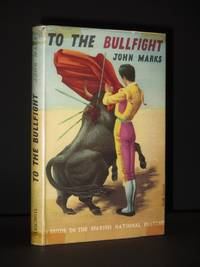 To the Bullfight : A Guide to the Spanish National Pastime