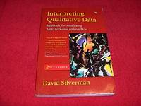 Interpreting Qualitative Data: Methods for Analyzing Talk, Text and Interaction [2nd Edition]