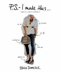 P. S. - I Made This ... : I See It. I Like It. I Make It by Erica Domesek - Paperback - 2010 - from ThriftBooks and Biblio.com