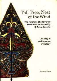 Tall Tree, Nest of the Wind: The Javanese Shadow-play Dewa Ruci Performed by Ki Anom Soeroto