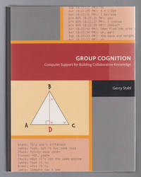 Group Cognition  Computer Support for Building Collaborative Knowledge by  Gerry Stahl - Hardcover - 2006 - from Sweet Beagle Books and Biblio.co.uk
