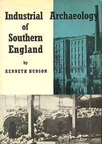 image of Industrial Archaeology of Southern England (Industrial Archaeology of the British Isles Series)