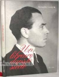 ALEXANDRE LOEWY (1906-1995), UN LIBRAIRE DANS LE SIÈCLE